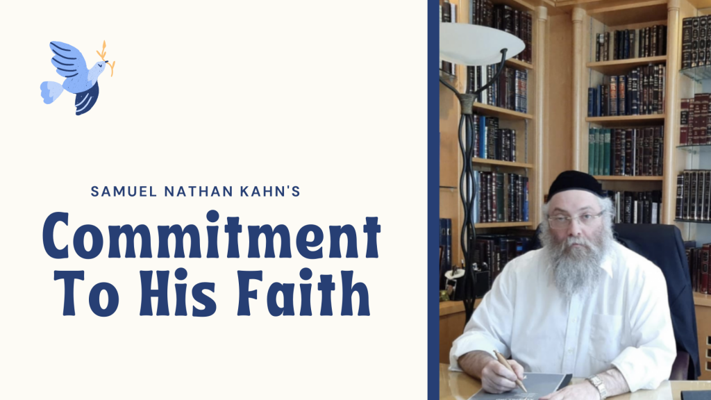 Samuel Nathan Kahn's Commitment To His Faith